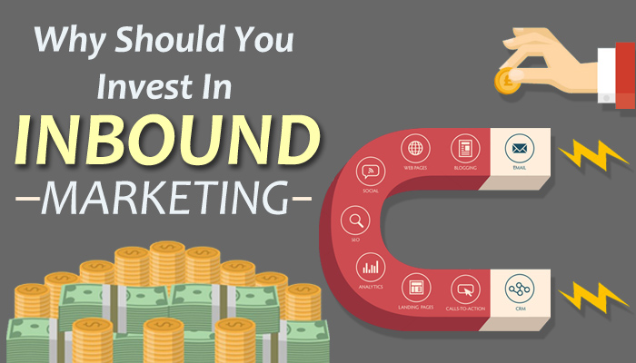 Why Should You Invest In Inbound Marketing? [Infographic]